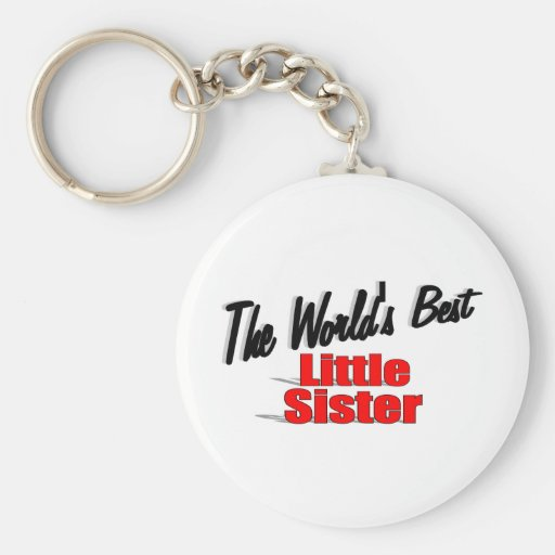 The World's Best Little Sister Keychain