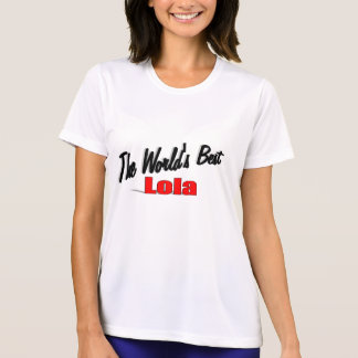 The World's Best Lola T-Shirt