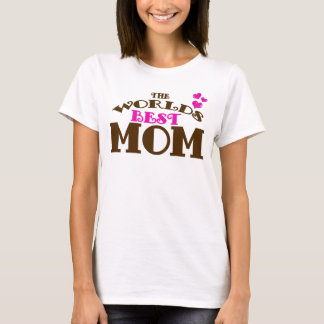 The World's Best Mom T-Shirt