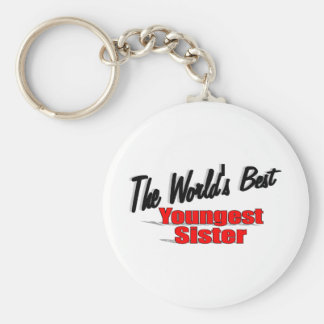 The World's Best Youngest Sister Key Chains