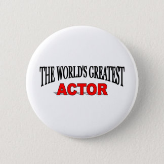The World's Greatest Actor 2 Inch Round Button