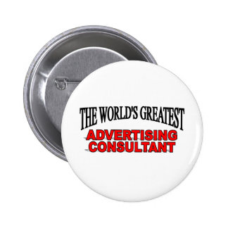 The World's Greatest Advertising Consultant 2 Inch Round Button