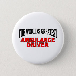 The World's Greatest Ambulance Driver 2 Inch Round Button