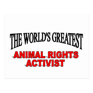 The World's Greatest Animal Rights Activist Postcard
