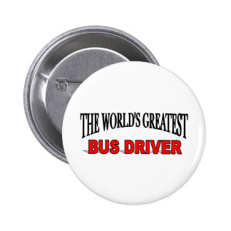The World's Greatest Bus Driver 2 Inch Round Button