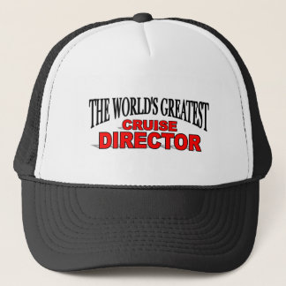 The World's Greatest Cruise Director Trucker Hat