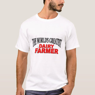 The World's Greatest Dairy Farmer T-Shirt