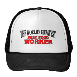 The World's Greatest Fast Food Worker Trucker Hat