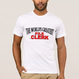 The World's Greatest File Clerk T-Shirt
