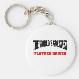 The world's greatest Flatbed Driver Keychain