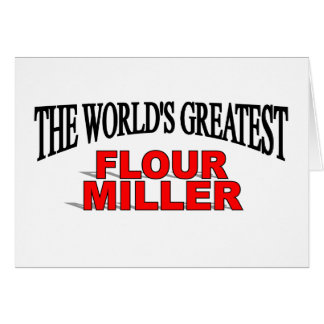 The World's Greatest Flour Miller Card