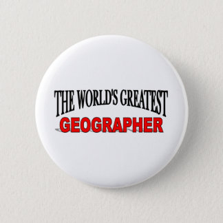 The World's Greatest Geographer 2 Inch Round Button