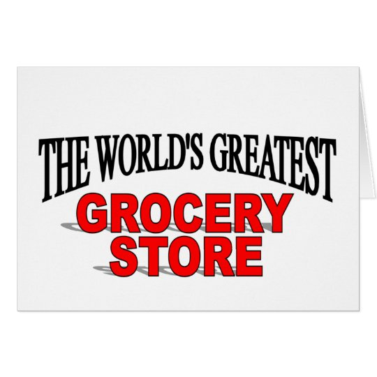 The World's Greatest Grocery Store Card