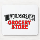 The World's Greatest Grocery Store Mouse Pad
