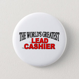 The World's Greatest Lead Cashier 2 Inch Round Button