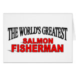 The World's Greatest Salmon Fisherman Greeting Card
