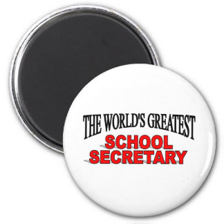 The World's Greatest School Secretary 2 Inch Round Magnet
