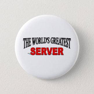 The World's Greatest Server 2 Inch Round Button