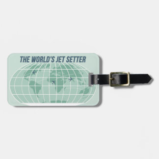 The World's Jet Setter Luggage Tag