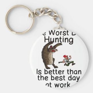 THE WORST DAY HUNTING - BETTER THAN WORK BASIC ROUND BUTTON KEYCHAIN