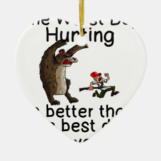 THE WORST DAY HUNTING - BETTER THAN WORK CERAMIC HEART ORNAMENT