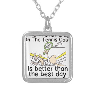 THE WORST DAY ON TENNIS COURT - BETTER THAN WORK SILVER PLATED NECKLACE