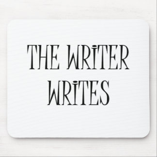 The Writer Writes Mouse Pad