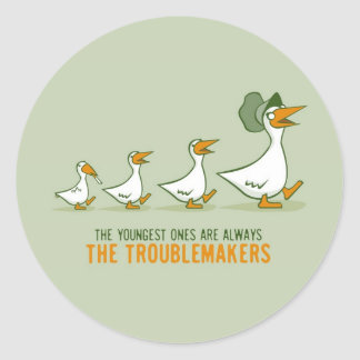 The Youngest Ones Are Always The Troublemakers Round Sticker