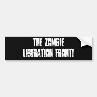 The Zombie Liberation Front! Bumper Sticker