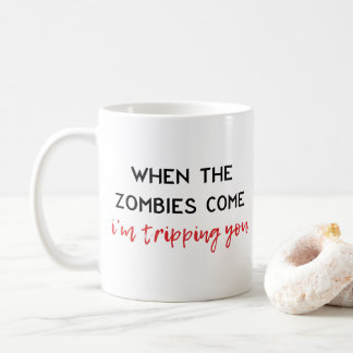 The Zombies are Coming Coffee Mug