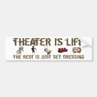Theater Is Life Bumper Sticker