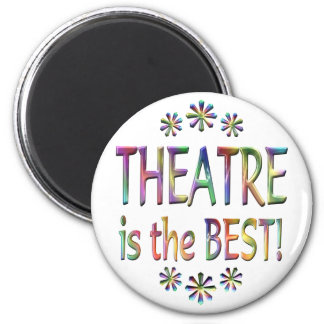 Theatre is the Best Magnet