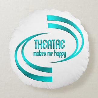 Theatre Makes Me Happy Round Pillow