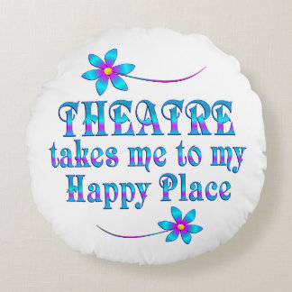 Theatre My Happy Place Round Pillow