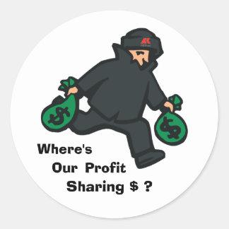 theif, aklogo, Where's, Our , Sharing $ ?, Profit Round Sticker