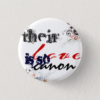 their love is so canon 1 inch round button