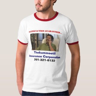 Thekummootil Insurance Corporation, Satisfa... T-Shirt