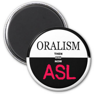 Then Oralism And Now ASL Magnet