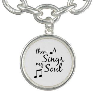 Then Sings my Soul Quote Charm Bracelet