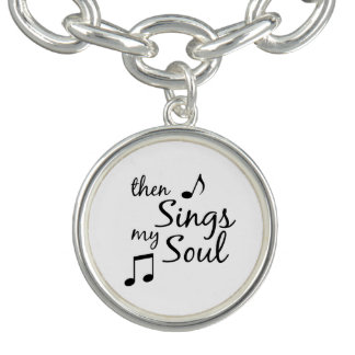Then Sings my Soul Quote Charm Bracelets