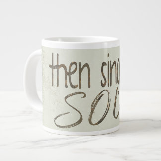 """then sings my soul"" quote large coffee mug"