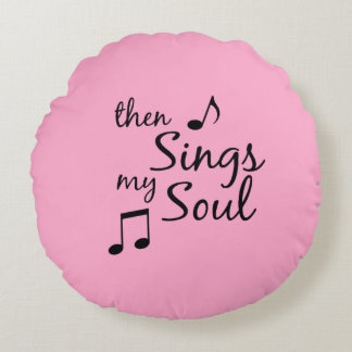 Then Sings my Soul Round Pillow