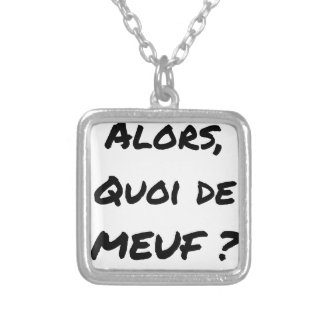 THEN, WHAT OF GIRL? - Word games Silver Plated Necklace