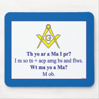THEN YOU ARE A  MASON? MOUSE PAD
