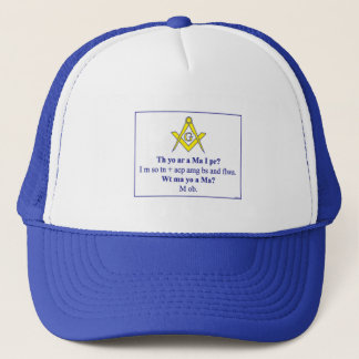 THEN YOU ARE A  MASON? TRUCKER HAT