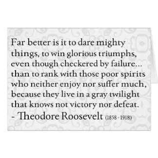 Theodore Roosevelt 'Dare Mighty Things' Card
