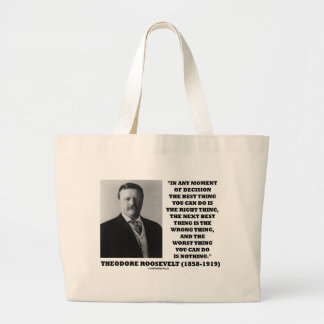Theodore Roosevelt Decision Right Wrong Thing Jumbo Tote Bag