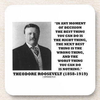 Theodore Roosevelt Moment Of Decision Best Thing Drink Coaster