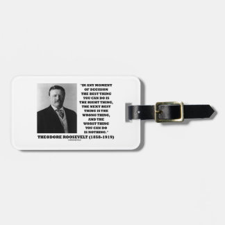 Theodore Roosevelt Moment Of Decision Best Thing Luggage Tags
