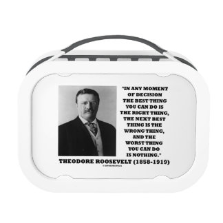 Theodore Roosevelt Moment Of Decision Best Thing Lunch Boxes